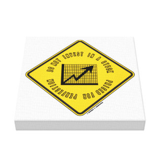 Do Not Invest In A Stock Priced For Perfection Canvas Print