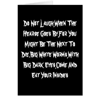 Do Not Laugh,When The Hearse Goes By,For You Mi... Card