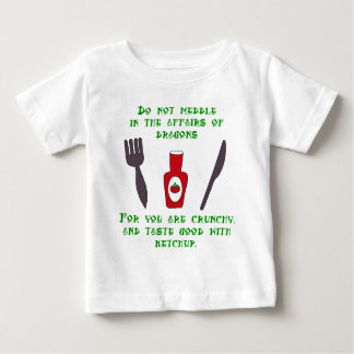 Do Not Meddle In The Affairs of Dragons Baby T-Shirt