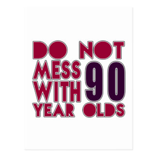 Do Not Mess With 90 Year Olds Postcard