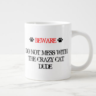 Do Not Mess with the Crazy Cat Dude Giant Coffee Mug
