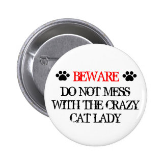 Do Not Mess with the Crazy Cat Lady 2 Inch Round Button
