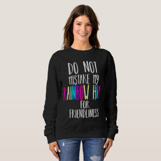 Do not mistake my hair for friendliness (Rainbow) Sweatshirt