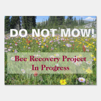 Do Not Mow Bee Recovery Project Sign