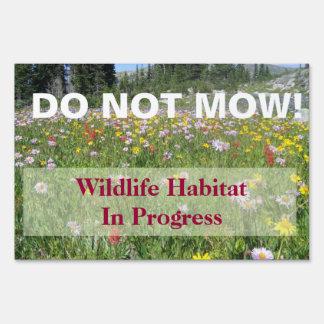 Do Not Mow Wildlife Habitat In Progress Sign