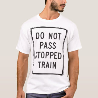 Do Not Pass Stopped Train Mens T-Shirt