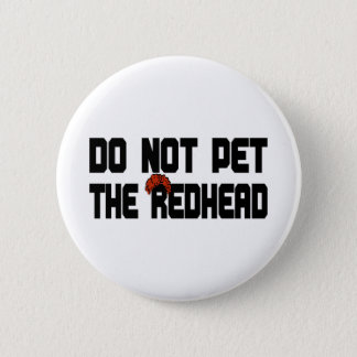 Do Not Pet The Redhead (w/ Wig) 2 Inch Round Button