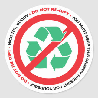 """""""Do Not Re-Gift"""" Stickers"""