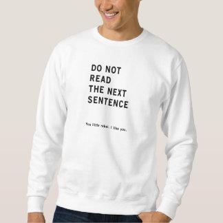 Do Not Read The Next Sentence. Sweatshirt