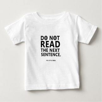 Do not Read The Next Sentence  You Little Reble Baby T-Shirt