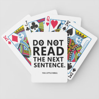Do not Read The Next Sentence  You Little Reble Bicycle Playing Cards