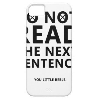Do not Read The Next Sentence  You Little Reble iPhone 5 Covers