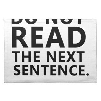 Do not Read The Next Sentence  You Little Reble Placemat