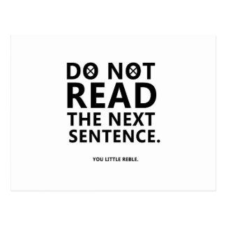 Do not Read The Next Sentence  You Little Reble Postcard