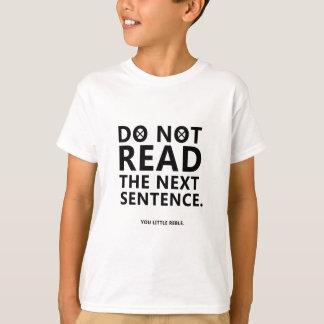 Do not Read The Next Sentence  You Little Reble T-Shirt