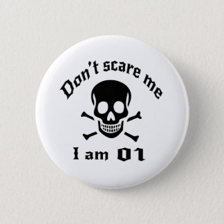 Do Not Scare Me I Am 01 2 Inch Round Button