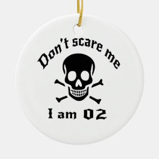Do Not Scare Me I Am 02 Ceramic Ornament