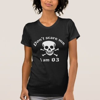 Do Not Scare Me I Am 03 T-Shirt