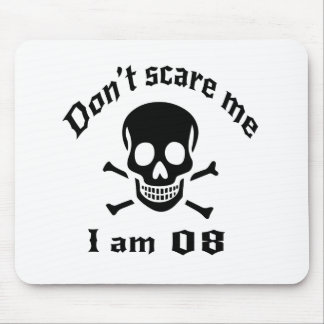 Do Not Scare Me I Am 08 Mouse Pad