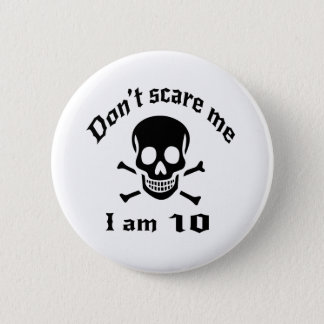 Do Not Scare Me I Am 10 2 Inch Round Button