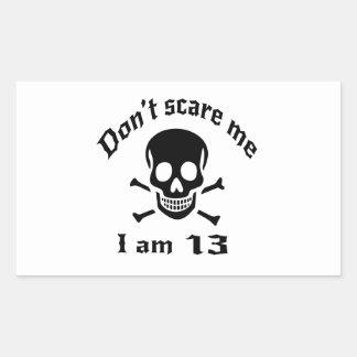Do Not Scare Me I Am 13 Sticker