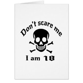 Do Not Scare Me I Am 18 Card