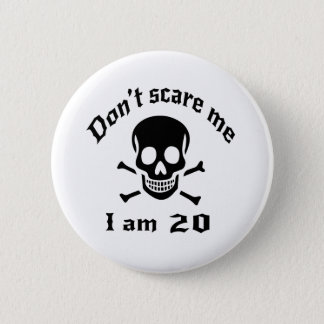 Do Not Scare Me I Am 20 2 Inch Round Button