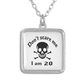 Do Not Scare Me I Am 20 Silver Plated Necklace