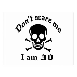 Do Not Scare Me I Am 30 Postcard