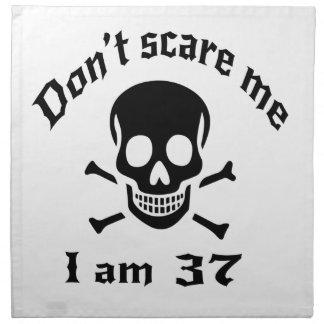 Do Not Scare Me I Am 37 Napkin