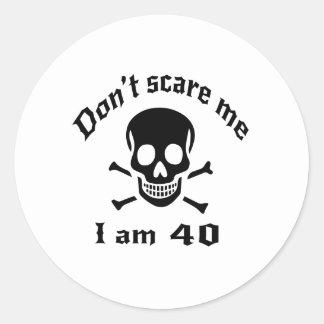 Do Not Scare Me I Am 40 Classic Round Sticker