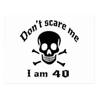 Do Not Scare Me I Am 40 Postcard