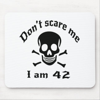 Do Not Scare Me I Am 42 Mouse Pad