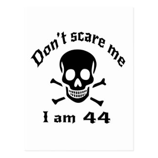 Do Not Scare Me I Am 44 Postcard