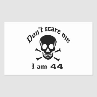 Do Not Scare Me I Am 44 Sticker