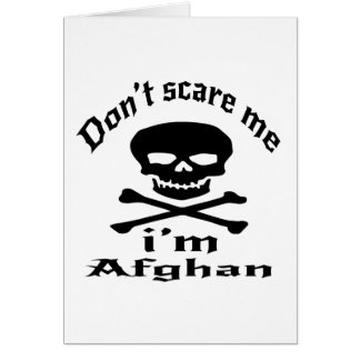 Do Not Scare Me I Am Afghan Card
