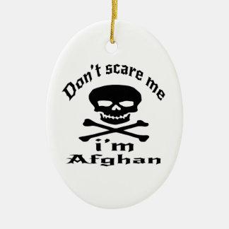 Do Not Scare Me I Am Afghan Ceramic Ornament