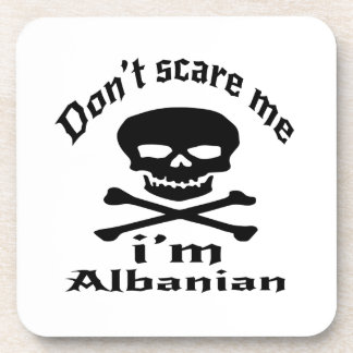 Do Not Scare Me I Am Albanian Beverage Coasters