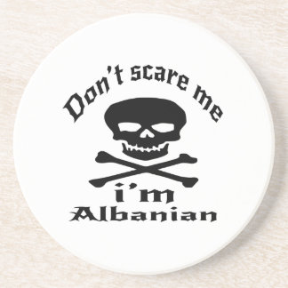 Do Not Scare Me I Am Albanian Drink Coaster