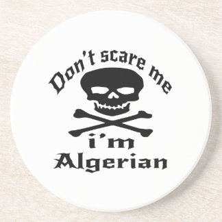 Do Not Scare Me I Am Algerian Coaster