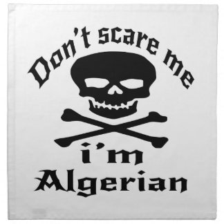 Do Not Scare Me I Am Algerian Napkin