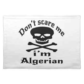 Do Not Scare Me I Am Algerian Placemat