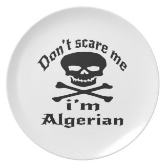Do Not Scare Me I Am Algerian Plate