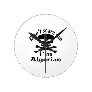 Do Not Scare Me I Am Algerian Round Clock
