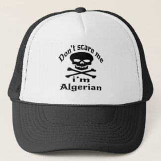 Do Not Scare Me I Am Algerian Trucker Hat