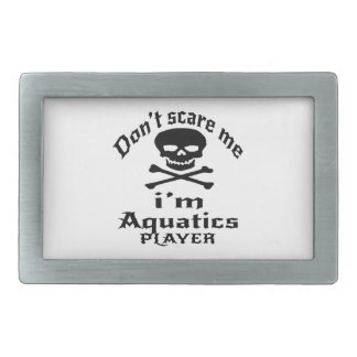 Do Not Scare Me I Am Aquatics Player Rectangular Belt Buckle