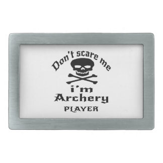 Do Not Scare Me I Am Archery Player Belt Buckles