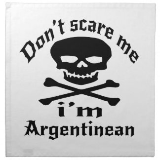 Do Not Scare Me I Am Argentinean Napkin