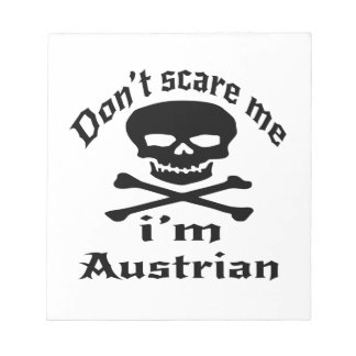 Do Not Scare Me I Am Austrian Notepad