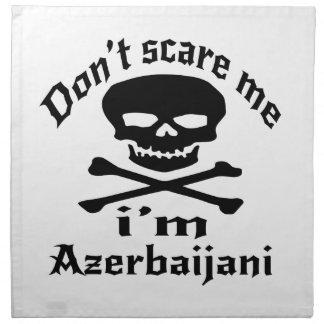 Do Not Scare Me I Am Azerbaijani Napkin